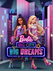دانلود انیمیشن Barbie: Big City Big Dreams 2021