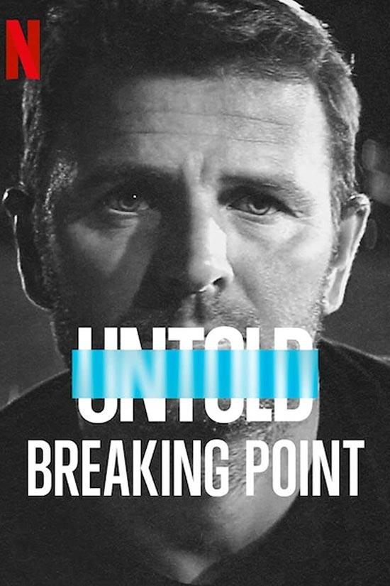 دانلود فیلم Untold: Breaking Point 2021